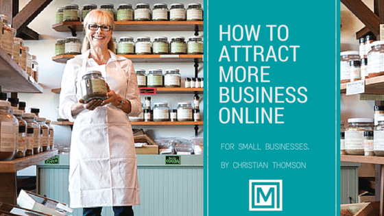 Marwick Blog how to attract more business online