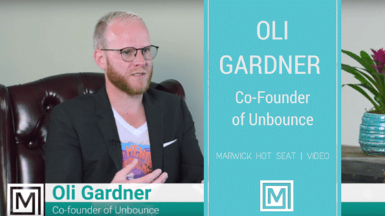 Blog Oli Gardner co-founder Unbounce Video Marwick Hot seat
