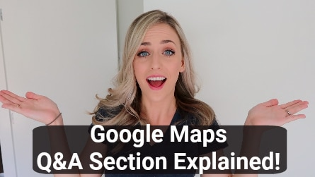 google-maps-qa-section-explained