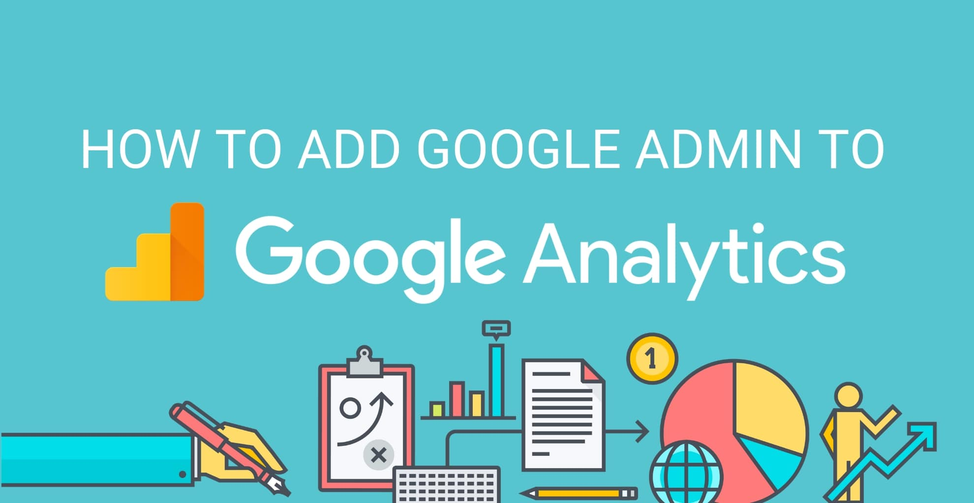 How to Add Google Admin to Google Analytics