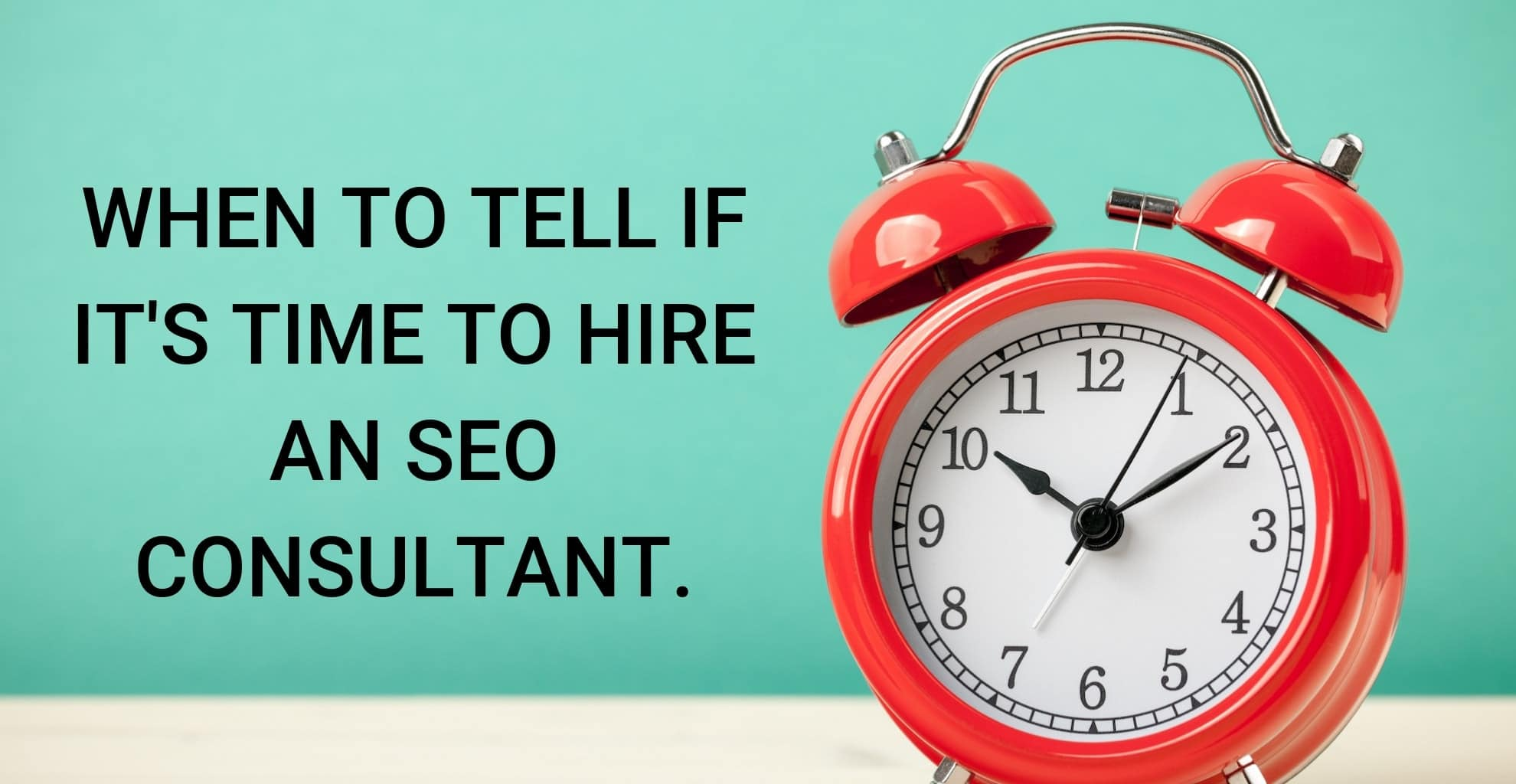 SEO Consultant vancouver when to hire