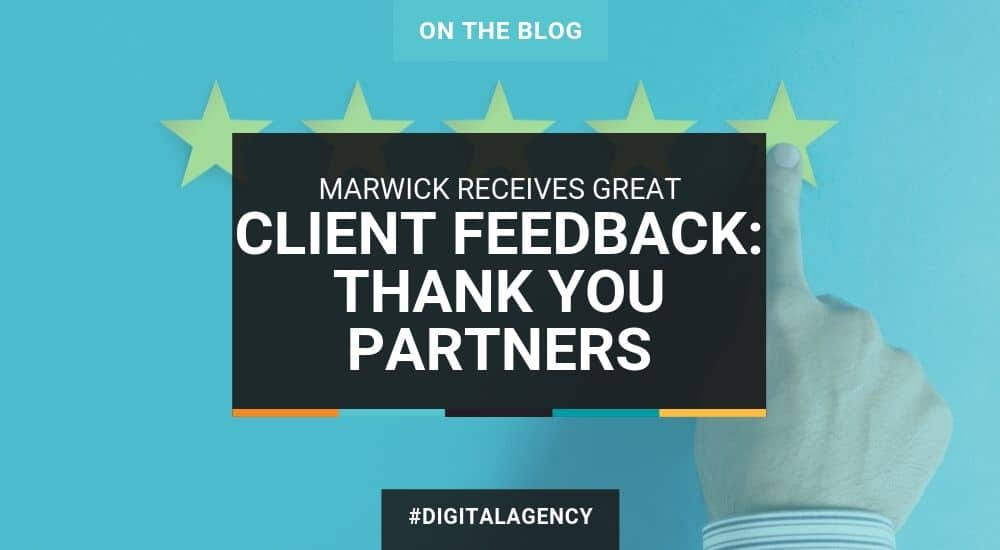 Marwick Receives Great Client Feedback