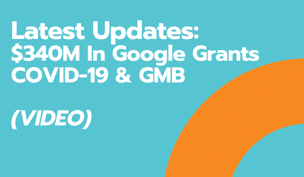 Latest Updates_ Google Grants COVID & GMB (VIDEO)