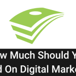 How Much Should I Spend on Digital Marketing?