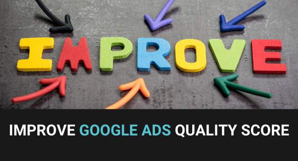Improving Quality Score of Google Ads